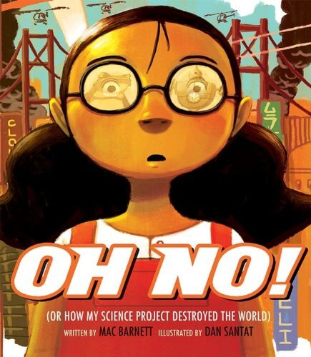 Oh No!- Or How My Science Project Destroyed the World- Science Fiction Books for Kids