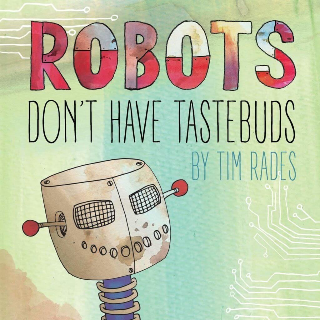 Robots Don't Have Tastebuds- Science Fiction Books for Kids