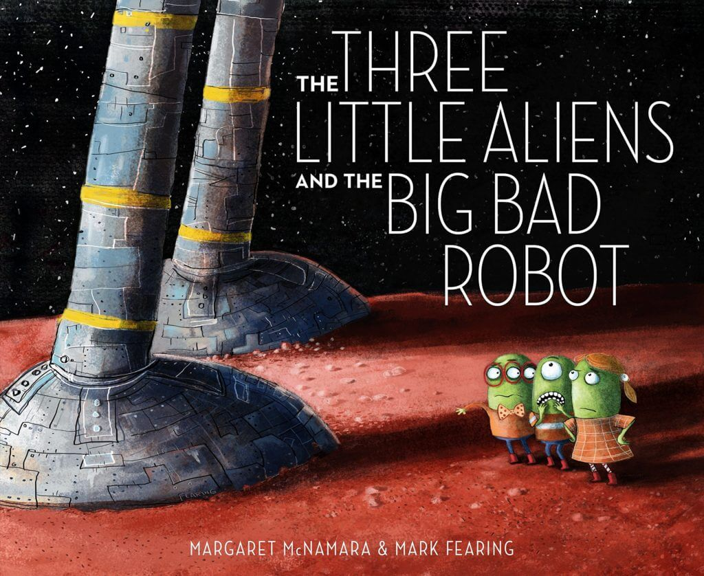 The Three Little Aliens and the Big Bad Robot- Science Fiction Books for Kids